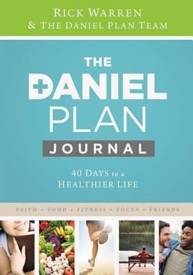 Daniel Plan Journal: 40 Days to a Healthier Life (The Daniel Plan), Rick Warren
