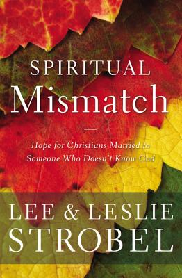 Image for Spiritual Mismatch: Hope for Christians Married to Someone Who Doesn't Know God
