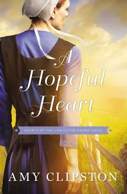 Image for A Hopeful Heart (Hearts of the Lancaster Grand Hotel)