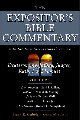 EBC Volume 3 - Deuteronomy, Joshua, Judges, Ruth, 1 & 2 Samuel (The Expositor's Bible Commentary)