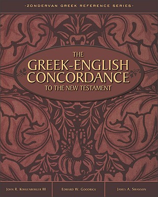 Greek-English Concordance to the New Testament, The, John R. Kohlenberger III, Edward W. Goodrick, James A. Swanson