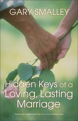 Hidden Keys of a Loving, Lasting Marriage, Gary Smalley; Norma Smalley