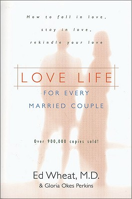 Image for Love Life for Every Married Couple: How to Fall in Love, Stay in Love, Rekindle Your Love