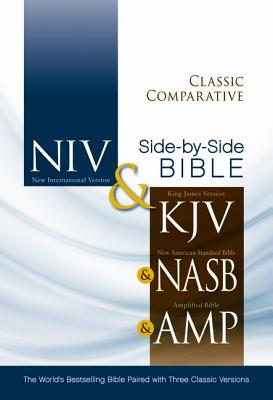 Image for Classic Comparative Side-by-Side Bible: NIV, KJV, NASB, Amplified