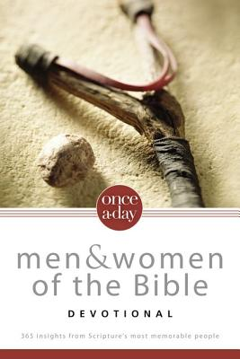 Once-A-Day Men and Women of the Bible Devotional: 365 Insights from Scripture's Most Memorable People (Once a Day Devotional), Once-A-Day