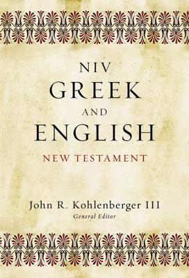 NIV Greek and English New Testament, Kohlenberger III, John R.