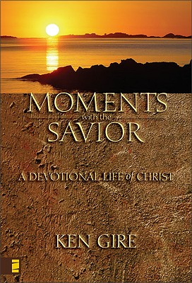 Image for MOMENTS WITH THE SAVIOR A DEVOTIONAL LIFE OF CHRIST