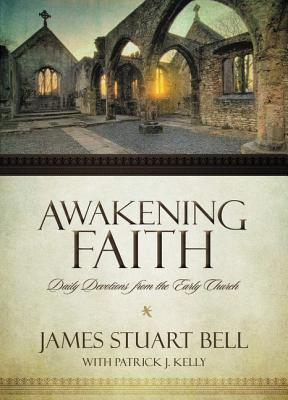 Image for Awakening Faith: Daily Devotions from the Early Church