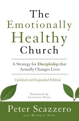 Image for The Emotionally Healthy Church, Updated and Expanded Edition  A Strategy for Discipleship That Actually Changes Lives