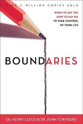 Boundaries: When to Say YES, When to Say NO, To Take Control of Your Life, Cloud, Henry; Townsend, John