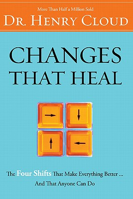 Changes That Heal: How to Understand Your Past to Ensure a Healthier Future, Cloud, Henry