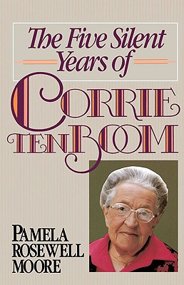 Image for Five Silent Years of Corrie ten Boom, The