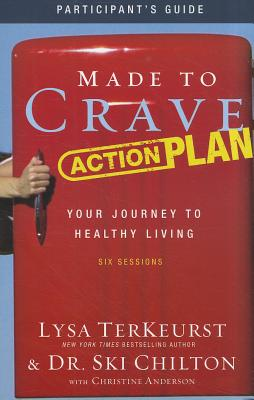 Image for Made to Crave Action Plan Participant's Guide: Your Journey to Healthy Living