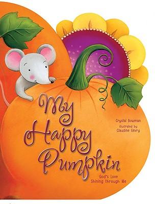Image for My Happy Pumpkin: God's Love Shining through Me