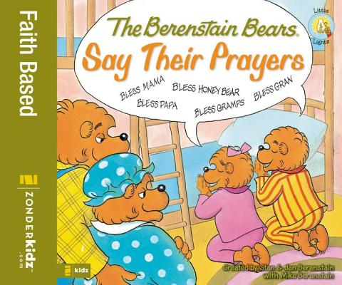 Image for The Berenstain Bears Say Their Prayers (Berenstain Bears/Living Lights)