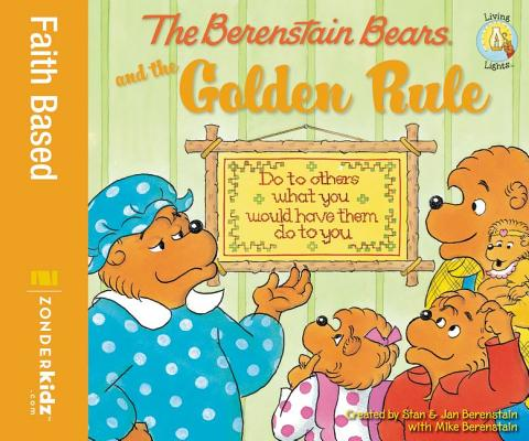 Image for The Berenstain Bears and the Golden Rule (Berenstain Bears/Living Lights)