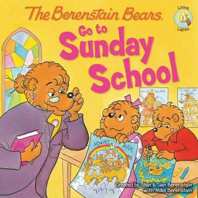 Image for The Berenstain Bears Go to Sunday School (Berenstain BearsLiving Lights)