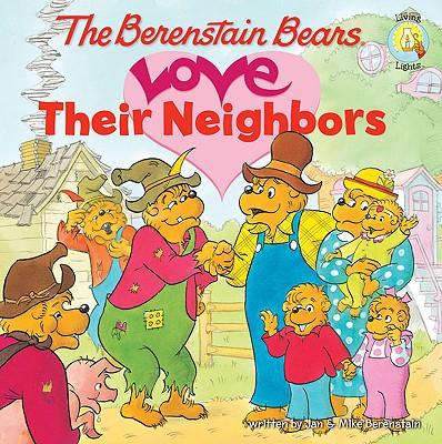 Image for The Berenstain Bears Love Their Neighbors (Berenstain Bears/Living Lights: A Faith Story)
