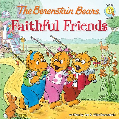 Image for The Berenstain Bears Faithful Friends (Berenstain BearsLiving Lights)