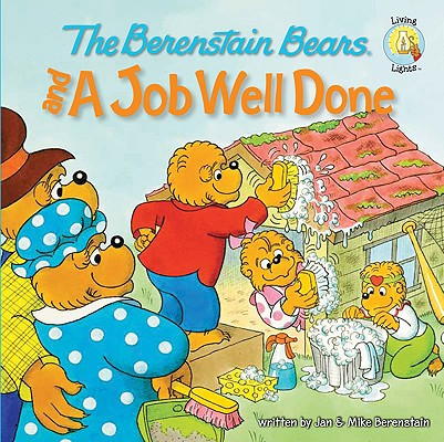Image for The Berenstain Bears and a Job Well Done (Berenstain BearsLiving Lights)