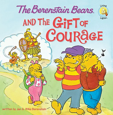 Image for Berenstain Bears And The Gift Of Courage