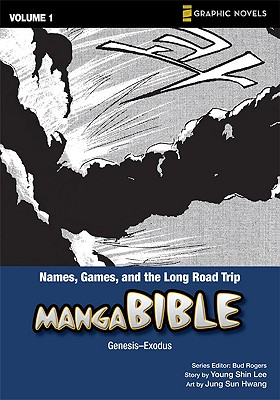 Manga Bible, Vol. 1: Names, Games, and the Long Road Trip (Genesis, Exodus), Young Shin Lee