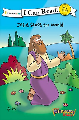 Image for Jesus Saves the World (I Can Read! / The Beginner's Bible)