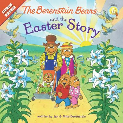 Image for The Berenstain Bears and the Easter Story: Stickers Included! (Berenstain Bears/Living Lights)