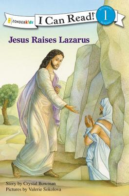 Jesus Raises Lazarus (I Can Read! / Bible Stories), Bowman, Crystal