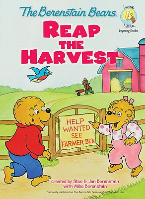 The Berenstain Bears Reap the Harvest (Berenstain Bears/Living Lights), Stan Berenstain, Jan Berenstain, Mike Berenstain