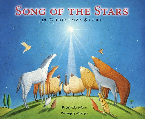 Song of the Stars: A Christmas Story, Sally Lloyd-Jones