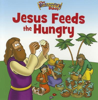 Image for Beginner's Bible: Jesus Feeds The Hungry