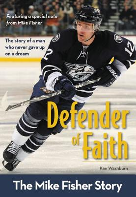 Image for Defender of Faith: The Mike Fisher Story (ZonderKidz Biography)