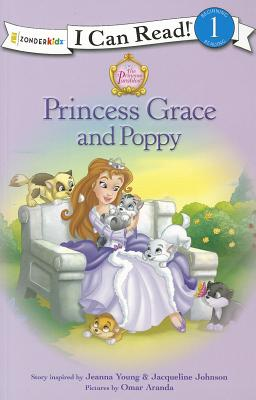 Image for Princess Grace and Poppy (I Can Read!  Princess Parables)