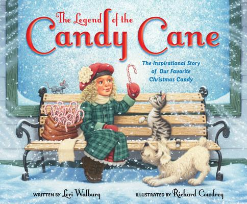 Image for The Legend of the Candy Cane, Newly Illustrated Edition: The Inspirational Story of Our Favorite Christmas Candy