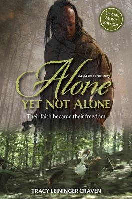 Image for Alone Yet Not Alone: Their faith became their freedom