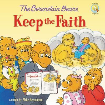 Image for The Berenstain Bears Keep the Faith (Berenstain BearsLiving Lights)