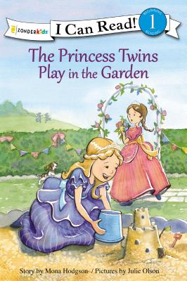 Image for The Princess Twins Play in the Garden (I Can Read!  Princess Twins Series)