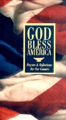 Image for God Bless America: Prayers & Reflections for Our Country