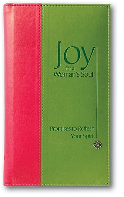 Image for Joy for a Woman's Soul Deluxe: Promises to Refresh the Spirit