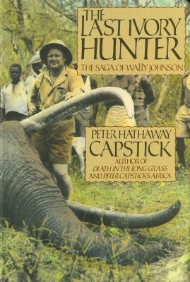 Image for The Last Ivory Hunter: The Saga of Wally Johnson
