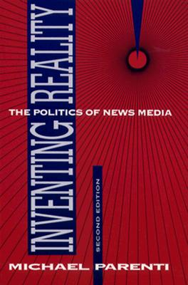 Image for Inventing Reality: The Politics of News Media