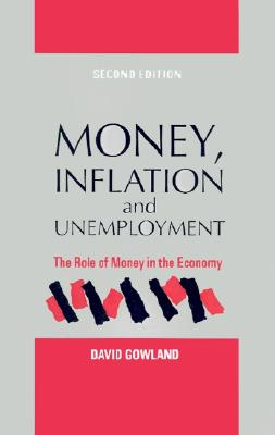Image for Money, Inflation and Unemployment: The Role of Money in the Economy