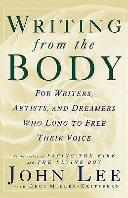 Image for WRITING FROM THE BODY  For writers, artists and dreamers who long to free their voice