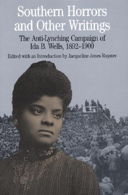 Image for Southern Horrors and Other Writings; The Anti-Lynching Campaign of Ida B. Wells, 1892-1900