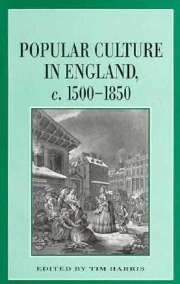 Image for Popular Culture in England, c. 15001850 (Themes in Focus)