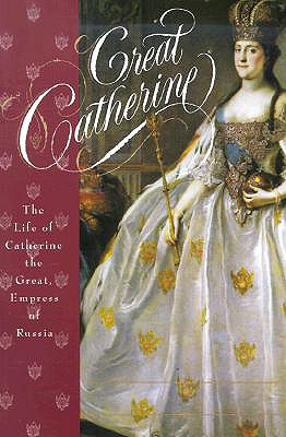 Image for Great Catherine: The Life of Catherine the Great, Empress of Russia