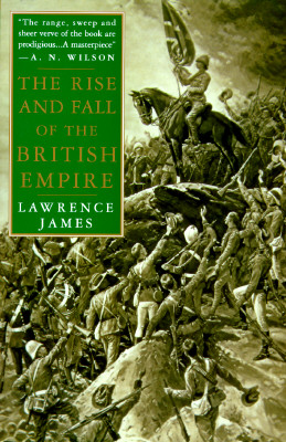 The Rise and Fall of the British Empire, James, Lawrence