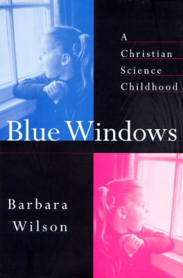 Image for Blue Windows: A Christian Science Childhood