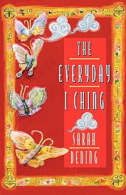 The Everyday I Ching, Dening, Sarah